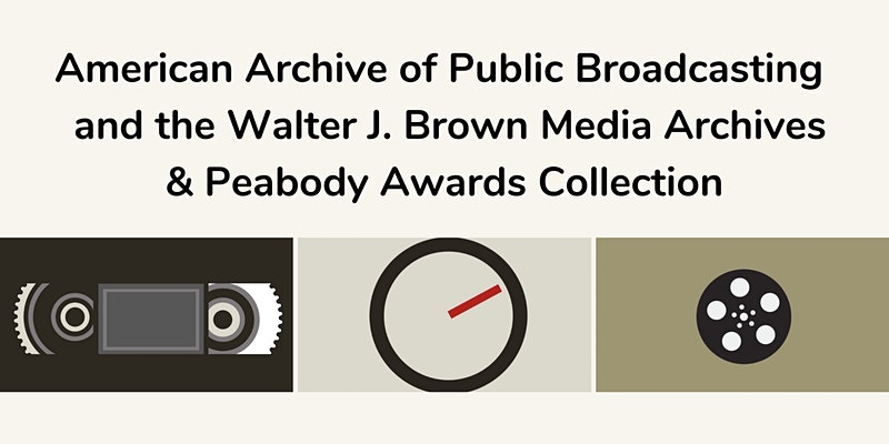 Graphics of film and video tape, representing the American Archive of Public Broadcasting and the Walter J. Brown Media Archives & Peabody Awards Collection